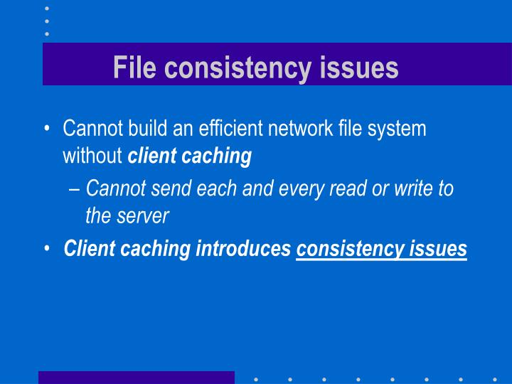 File consistency issues
