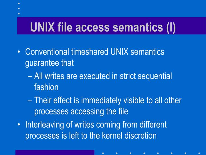 UNIX file access semantics (I)