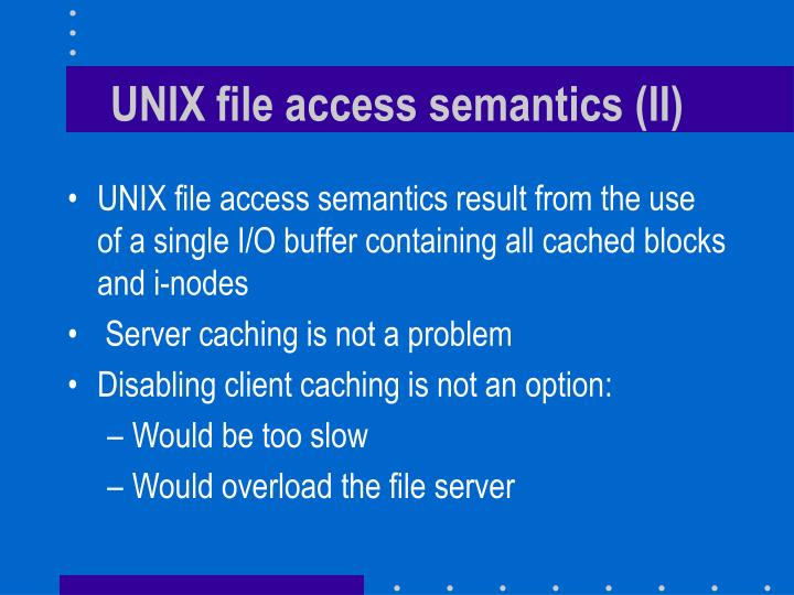 UNIX file access semantics (II)