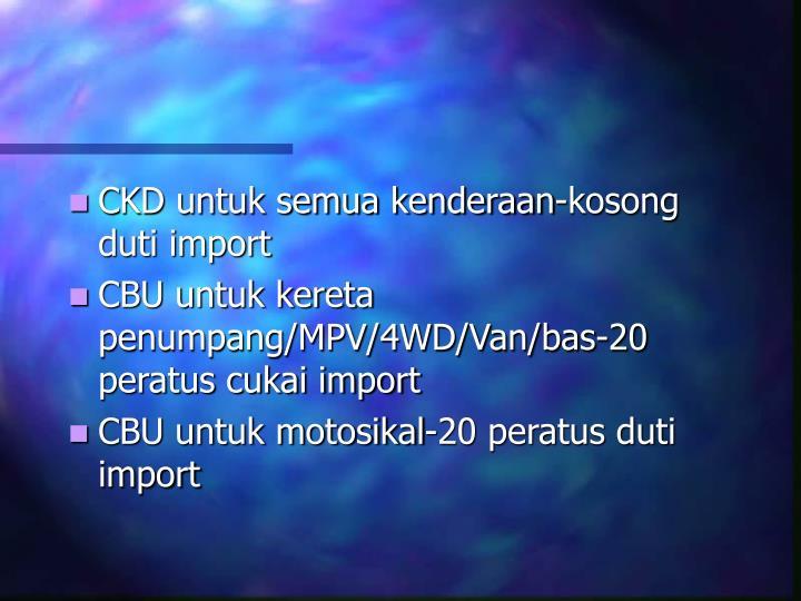CKD untuk semua kenderaan-kosong duti import