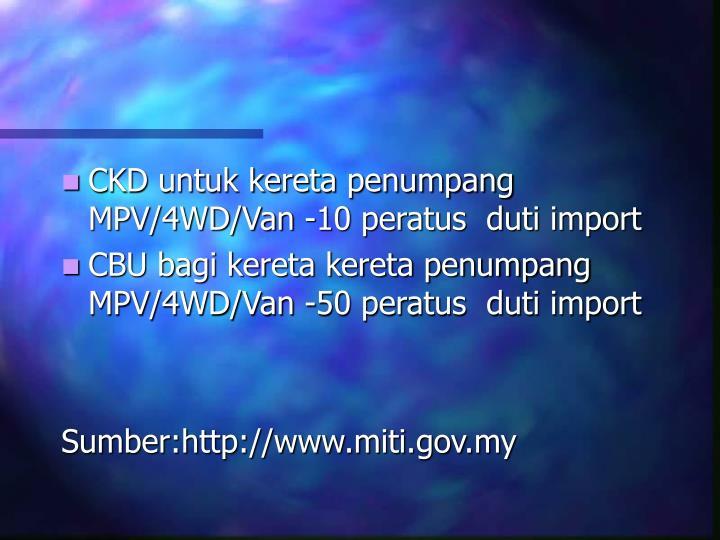 CKD untuk kereta penumpang MPV/4WD/Van -10 peratus  duti import