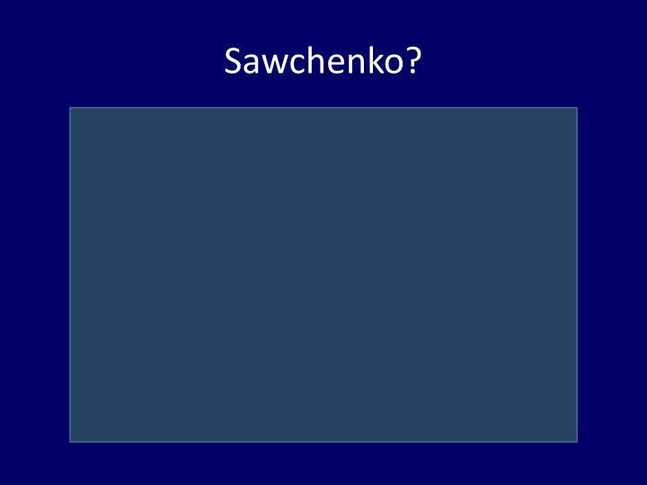 Sawchenko?