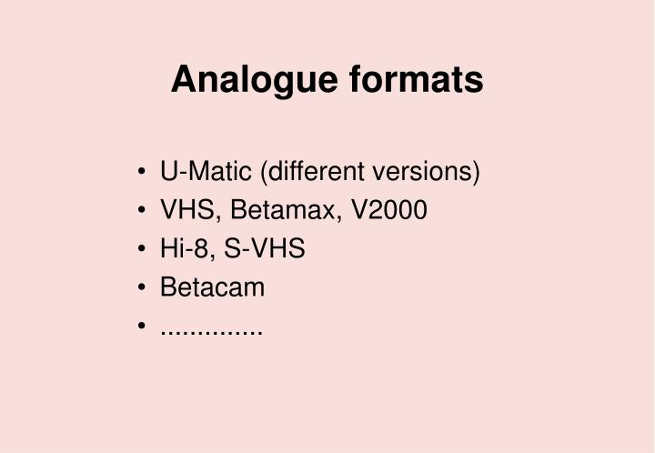 Analogue formats