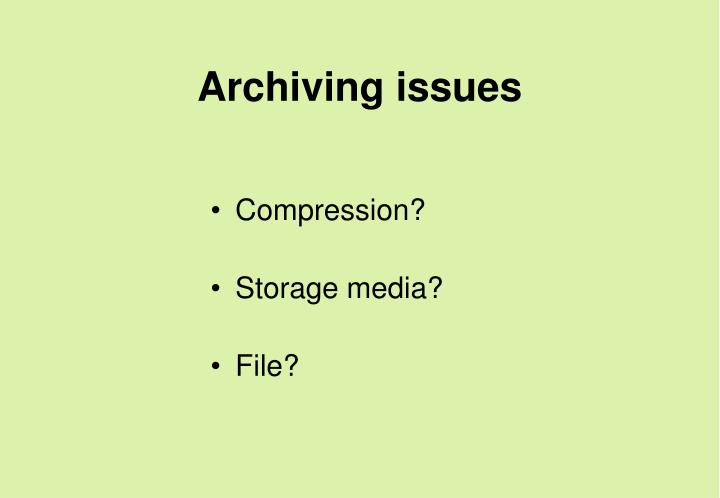 Archiving issues