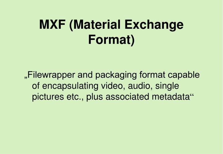 MXF (Material Exchange Format)