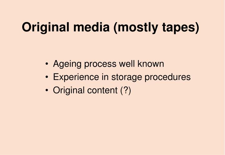 Original media (mostly tapes)