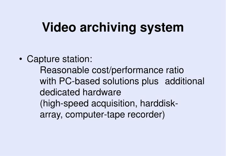 Video archiving system