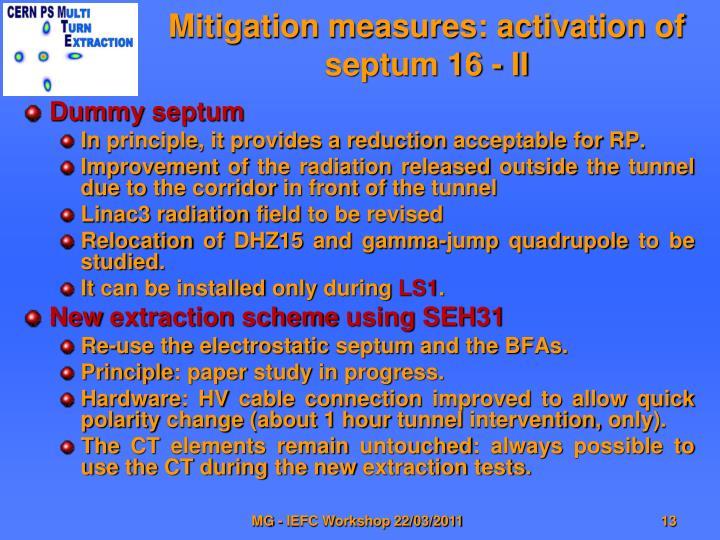Mitigation measures: activation of septum 16 - II