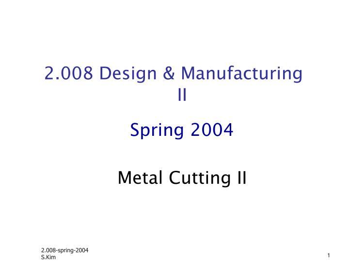 2.008 Design & Manufacturing