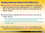 finding abnormal nodes in the mrn 1 2