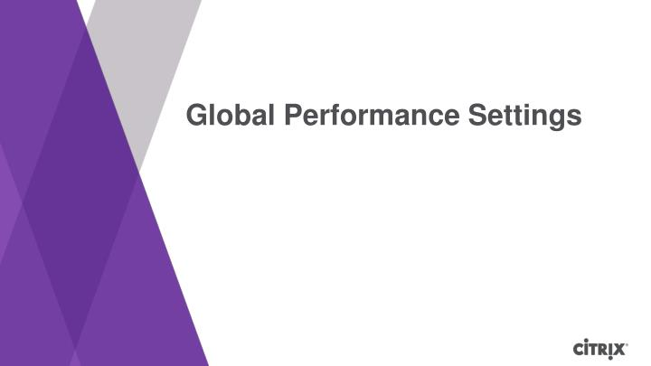 Global Performance Settings