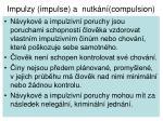 impulzy impulse a nutk n compulsion