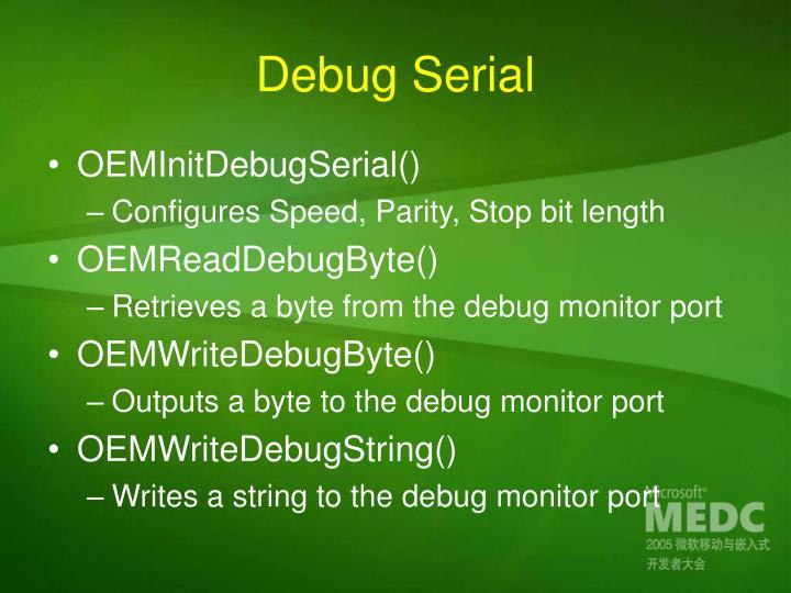Debug Serial