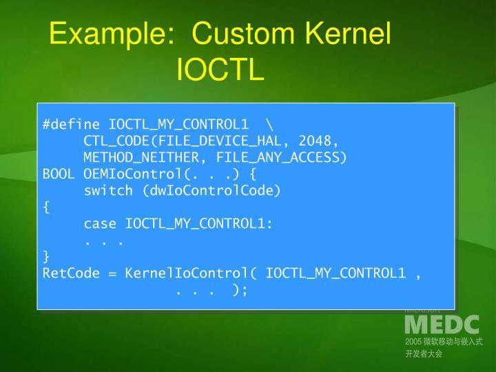 Example:  Custom Kernel IOCTL