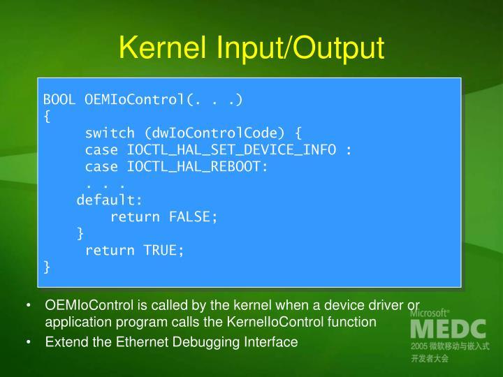 Kernel Input/Output