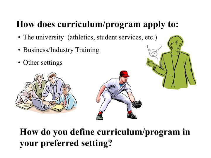 How does curriculum/program apply to: