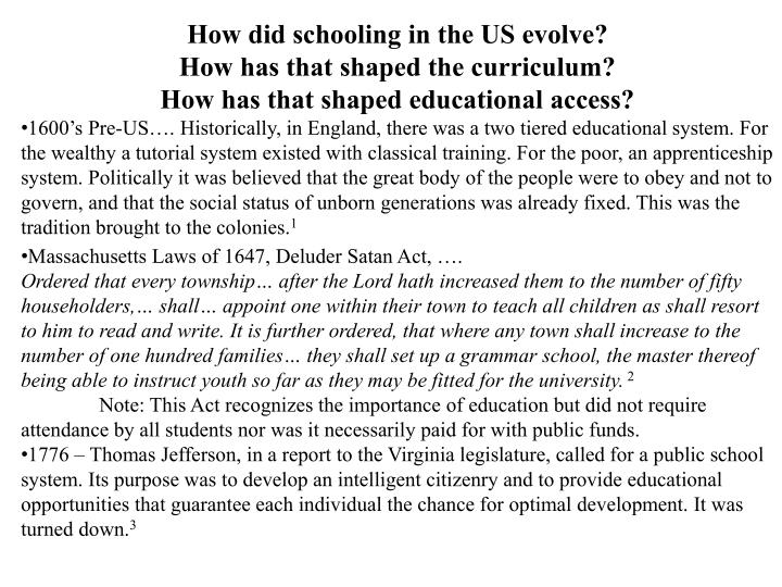 How did schooling in the US evolve?