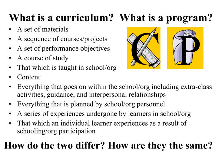 What is a curriculum?  What is a program?
