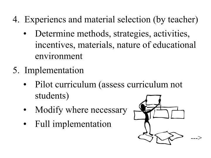 4.  Experiencs and material selection (by teacher)