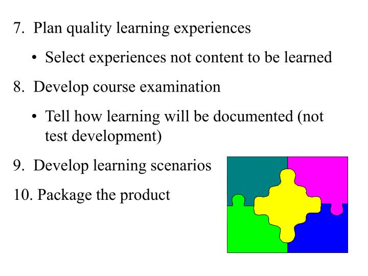 7.  Plan quality learning experiences