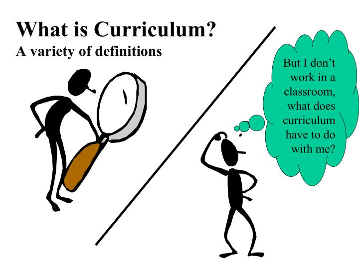 What is curriculum a variety of definitions