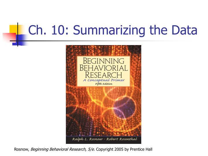 Ch. 10: Summarizing the Data