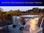aerochem wet deposition rainwater collector
