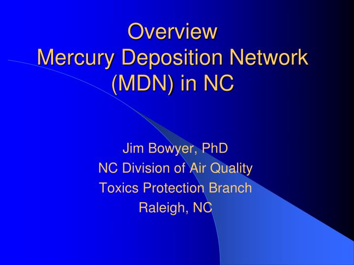 Overview mercury deposition network mdn in nc
