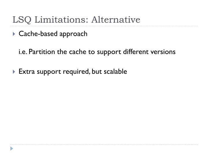 LSQ Limitations: Alternative