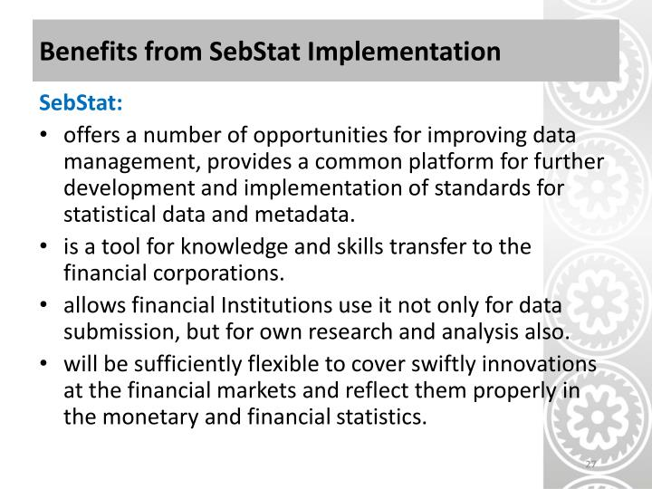 Benefits from SebStat Implementation