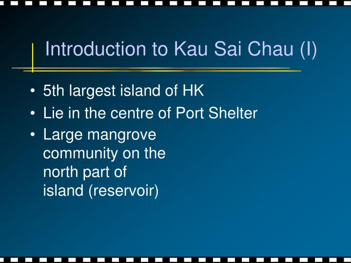 Introduction to kau sai chau i