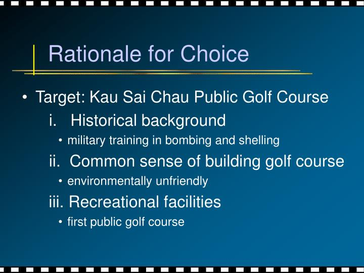 Rationale for Choice