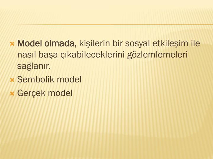Model olmada,