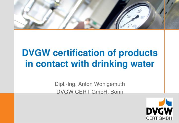 Dvgw certification of products in contact with drinking water