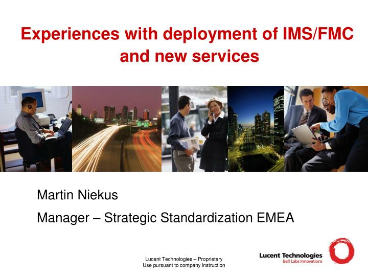 Experiences with deployment of ims fmc and new services