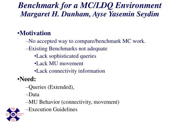 Benchmark for a MC/LDQ Environment