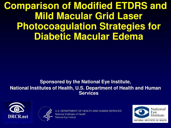 Comparison of Modified ETDRS and Mild Macular Grid Laser Photocoagulation Strategies for Diabetic Ma...
