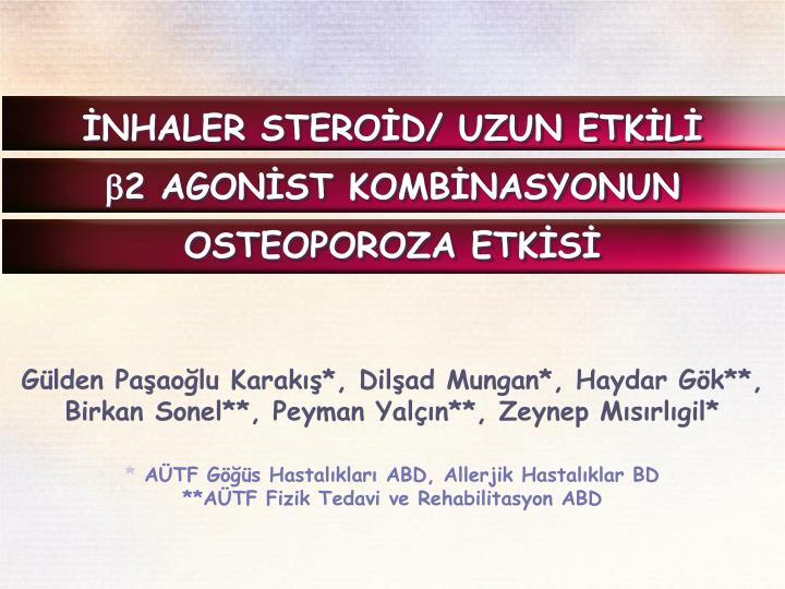 İNHALER STEROİD/ UZUN ETKİLİ