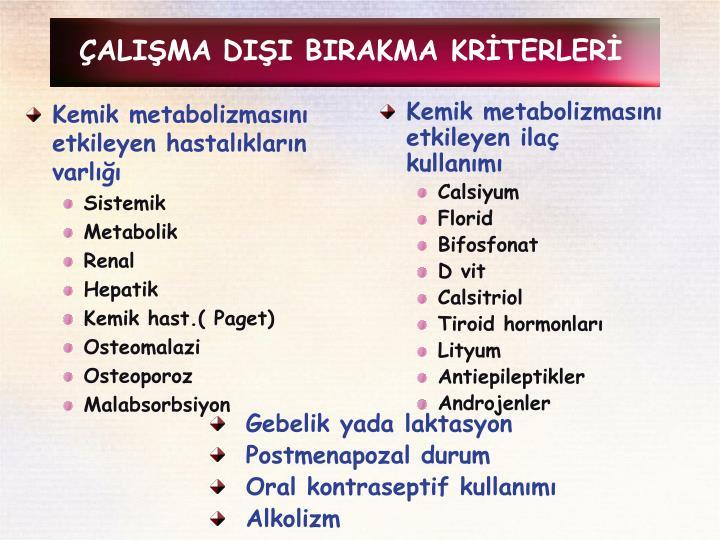 Kemik metabolizmasını etkileyen hastalıkların varlığı