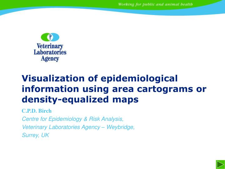 Visualization of epidemiological information using area cartograms or density equalized maps