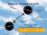 intercept inbound mit adf
