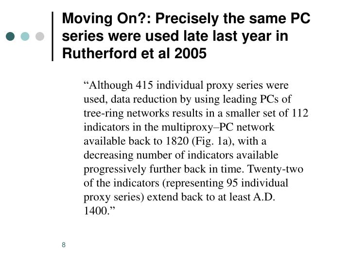 Moving On?: Precisely the same PC series were used late last year in Rutherford et al 2005