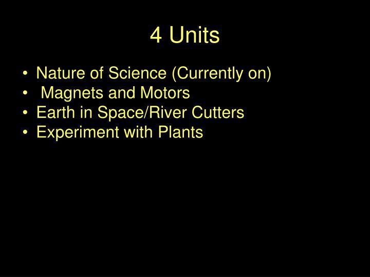 4 Units