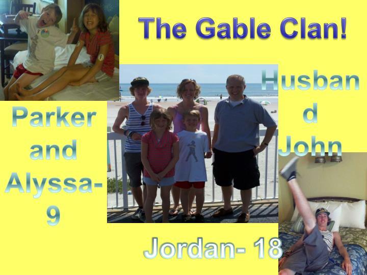 The Gable Clan!