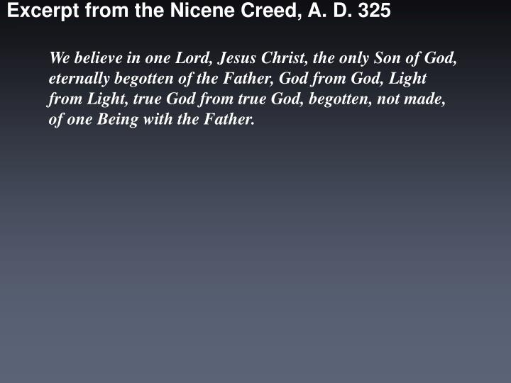 Excerpt from the Nicene Creed, A. D. 325
