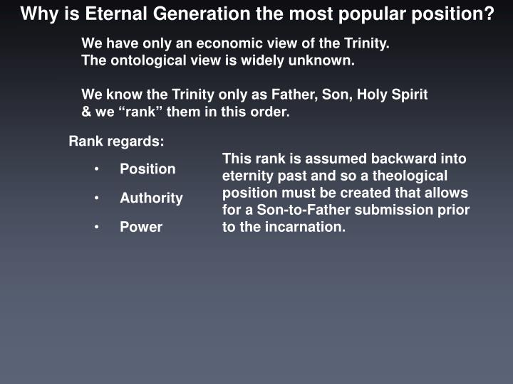 Why is Eternal Generation the most popular position?