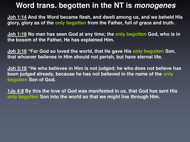 Word trans. begotten in the NT is