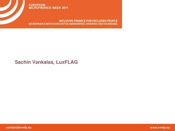 Sachin Vankalas, LuxFLAG