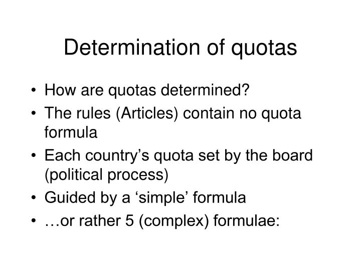 Determination of quotas