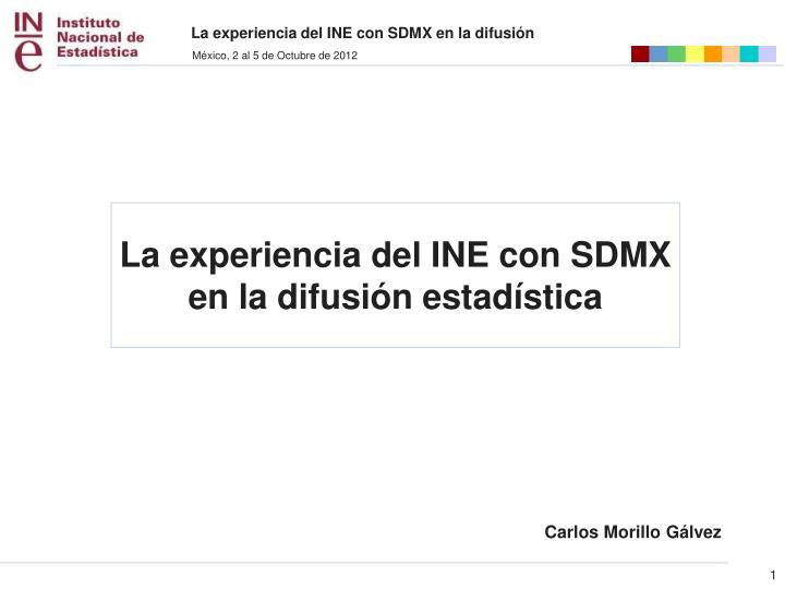 La experiencia del INE con SDMX